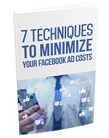 7TechniquesToMinimizeYourFacebookAdCosts