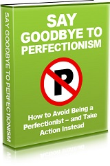 SayGoodbyeToPerfectionism